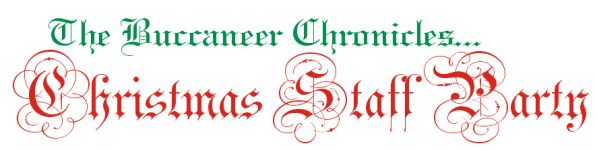 The Buccaneer Chronicles: Staff Christmas Party