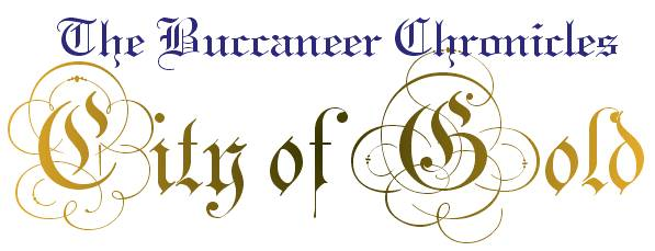 The Buccaneer Chronicles: City of Gold