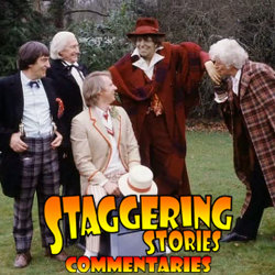 Staggering Stories Commentary: Doctor Who - The Five Doctors