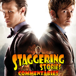 Staggering Stories Commentary: Doctor Who - The Day of the Doctor