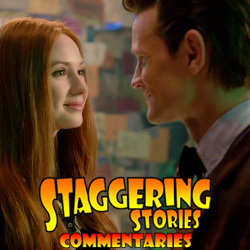 Staggering Stories Commentary: Doctor Who - The Time of the Doctor
