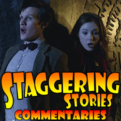 Staggering Stories Commentary: Doctor Who - The Pandorica Opens