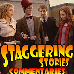 Staggering Stories Commentary: Doctor Who - The Big Bang