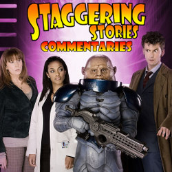 Staggering Stories Commentary: Doctor Who - The Sontaran Stratagem