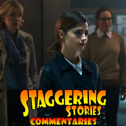 Staggering Stories Commentary: Doctor Who - The Zygon Inversion
