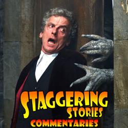 Staggering Stories Commentary: Doctor Who - Heaven Sent