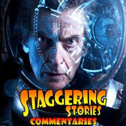 Staggering Stories Commentary: Doctor Who - Oxygen