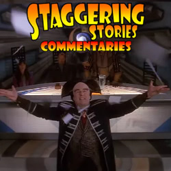 Staggering Stories Commentary: Babylon 5 - And All My Dreams, Torn Asunder