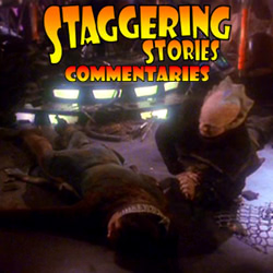 Staggering Stories Commentary: Babylon 5 - Movements of Fire and Shadow