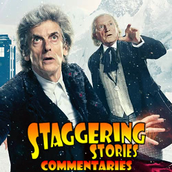 Staggering Stories Commentary: Doctor Who - Twice Upon a Time