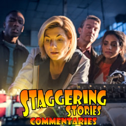 Staggering Stories Commentary: Doctor Who - The Woman Who Fell to Earth
