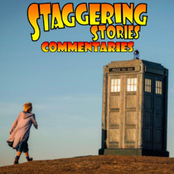 Staggering Stories Commentary: Doctor Who - The Ghost Monument