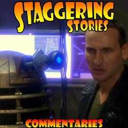 Staggering Stories Commentary: Doctor Who - Dalek