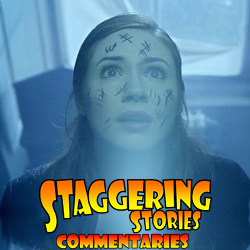 Staggering Stories Commentary: Doctor Who - Day of the Moon