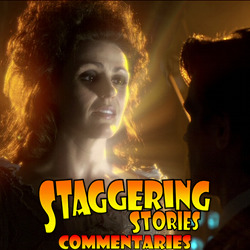 Staggering Stories Commentary: Doctor Who - The The Doctor's Wife