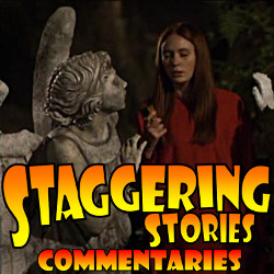 Staggering Stories Commentary: Doctor Who - Flesh and Stone