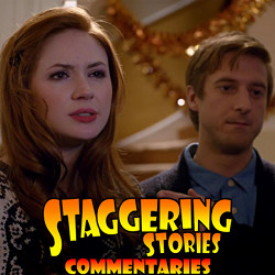 Staggering Stories Commentary: Doctor Who - The Doctor, the Widow and the Wardrobe
