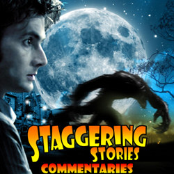 Staggering Stories Commentary: Doctor Who - Tooth and Claw