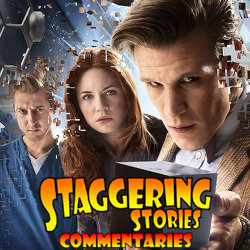 Staggering Stories Commentary: Doctor Who - The Power of Three