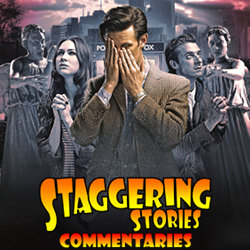 Staggering Stories Commentary: Doctor Who - The Angels Take Manhattan