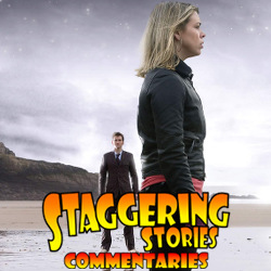 Staggering Stories Commentary: Doctor Who - Doomsday