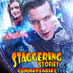 Staggering Stories Commentary: Doctor Who - The Bells of Saint John