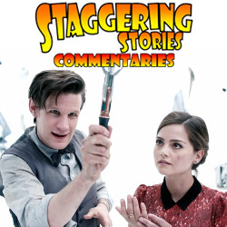 Staggering Stories Commentary: Doctor Who - Journey to the Centre of the TARDIS